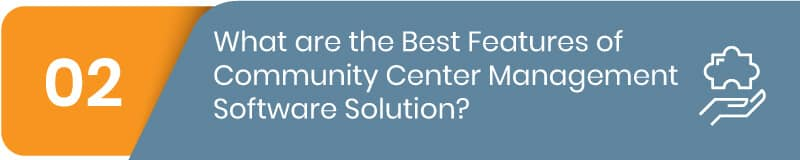 What are the best features of community center software?