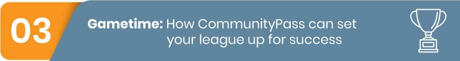 Choose CommunityPass as your sports league management software provider.