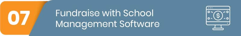 Check out how you can fundraise with school management software.
