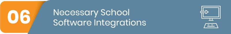Learn what necessary school software integrations you should look for.
