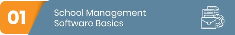 Learn more about the basics of school management software.