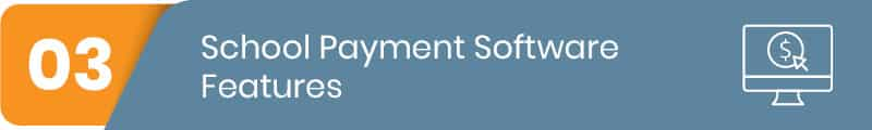 Check out the top features to look for in school payment software.