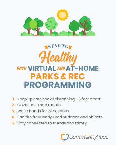 As you offer virtual and at-home parks and recreation programming to your community during COVID-19, make sure to follow these guidelines.