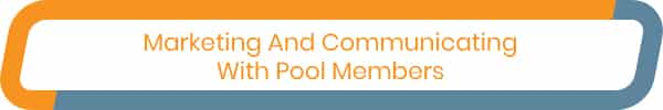 Take note of these key marketing and communicating features for pool membership software.